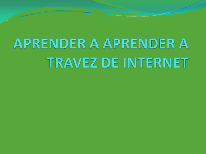 APRENDER A APRENDER A TRAVES DE INTERNET