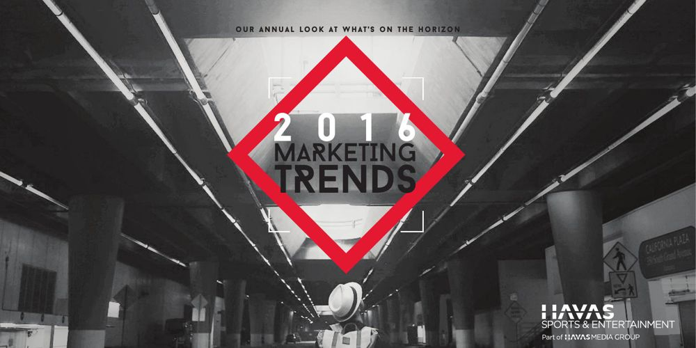 Havas Sports & Entertainment 2016 Marketing Trends