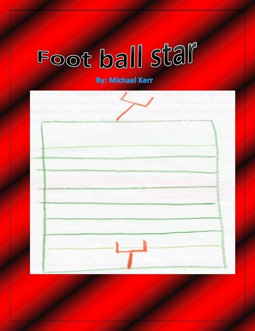 Football Star By: Michael Kerr