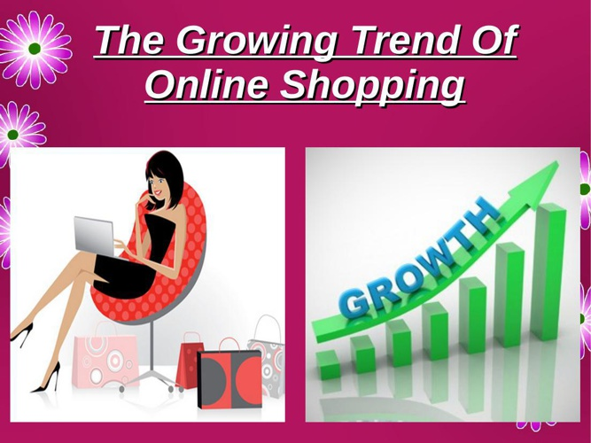 The Growing Trend Of Online Shopping