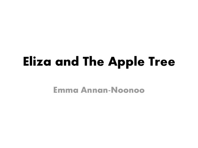 Eliza and The Apple Tree