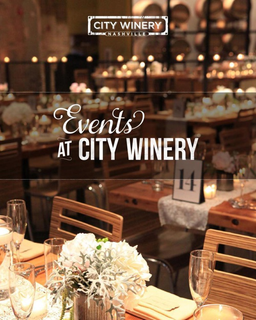 City Winery Nashville ~ Private Events Brochure