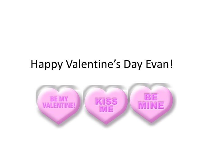 Happy Valentine's Day Evan!