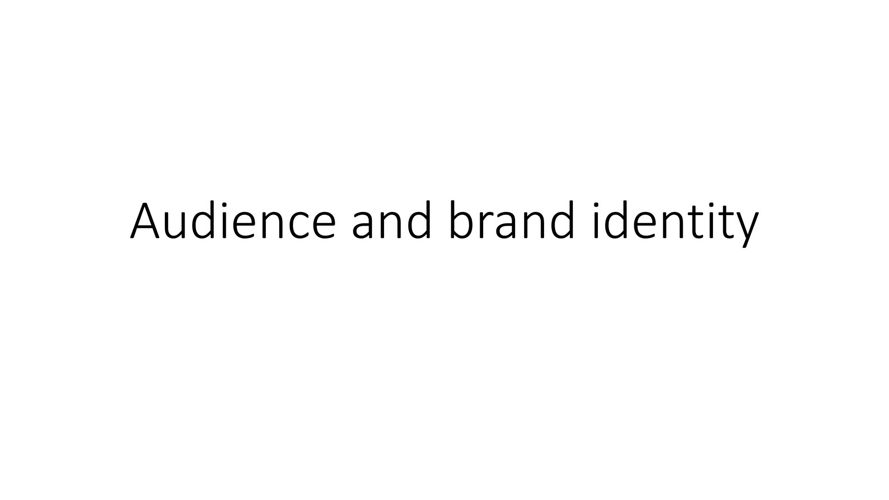 Audience and brand identity22222222222222222222222222222222