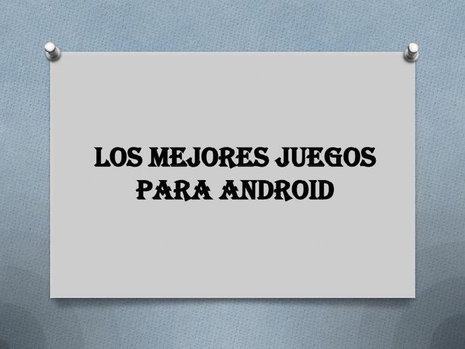 Los mejores juegos para Android