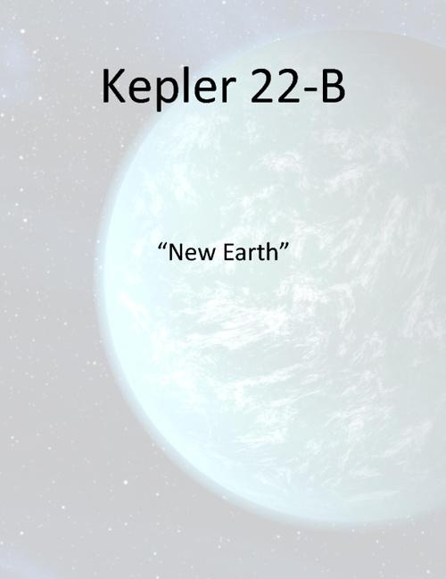 Kepler 22-B: New Earth