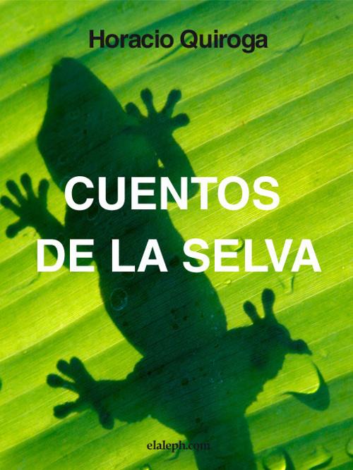 Cuentos de la Selva Horacio Quiroga