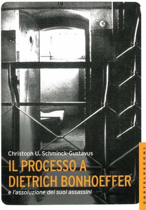 Il processo a Dietrich Bonhoeffer