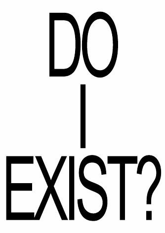 Do I exist?