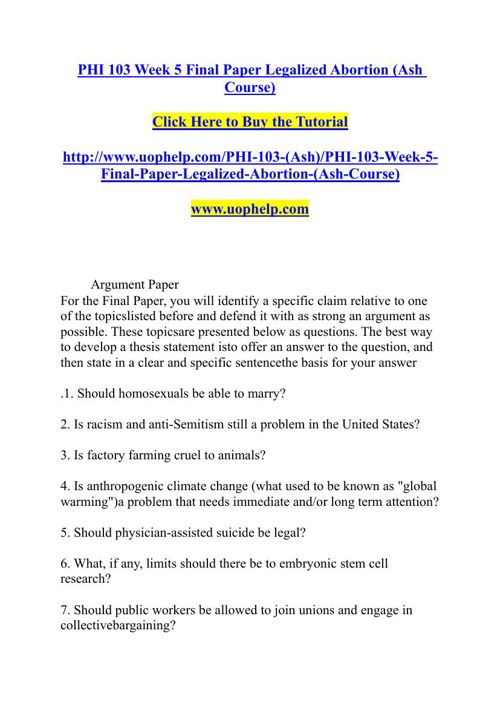 PHI 103 Week 5 Final Paper Legalized Abortion (Ash Course)