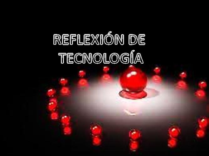 Reflexión tecnología