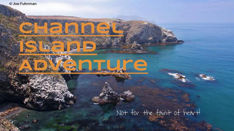 Channel Island Adventure!
