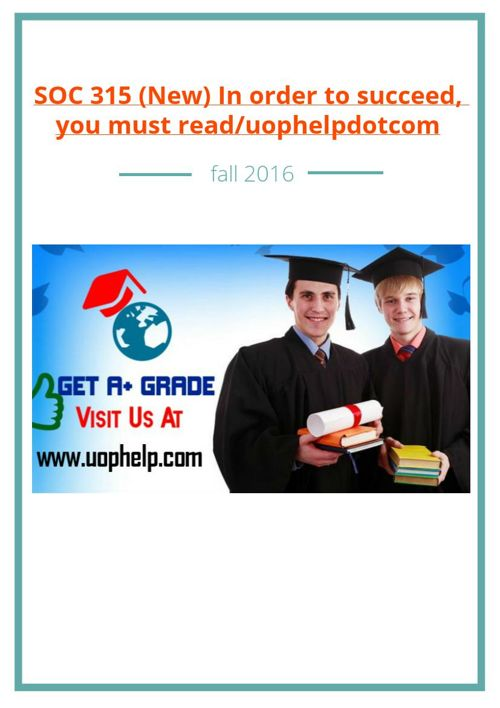SOC 315 (New) In order to succeed, you must /uophelpdotcom
