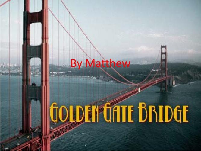 Golden Gate Bridge by Matthew