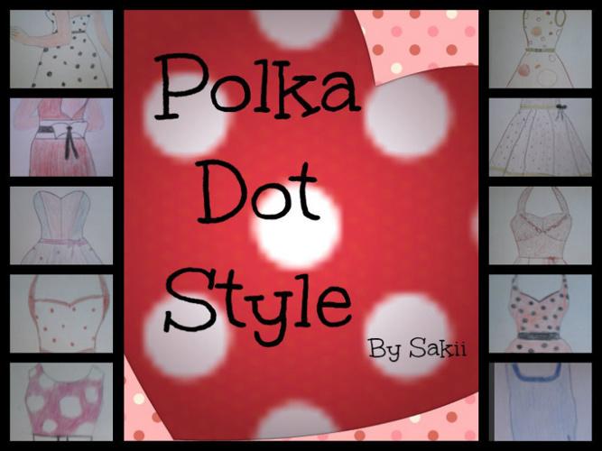 Moji dizajni **1: Polka Dot Style