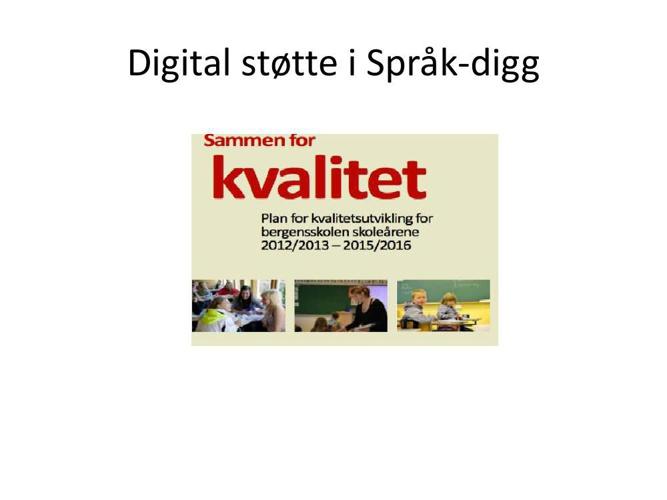Digital støtte i SPRÅK-digg i bergensskolen