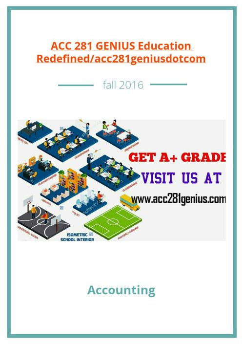ACC 281 GENIUS Education Redefined/acc281geniusdotcom