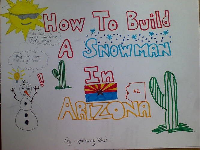 How To Build A Snowman In Arizona by Anthony Bui