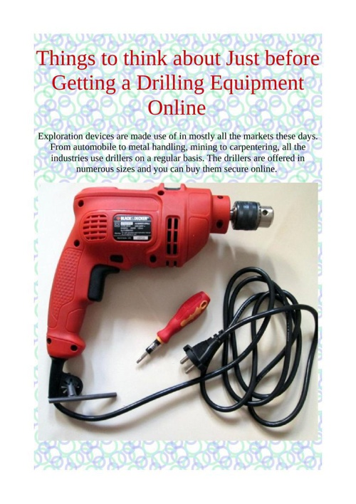 Things to think about Just before Getting a Drilling Equipment O