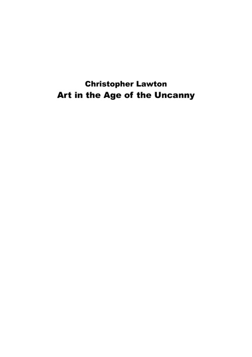 Christopher Lawton_Art in the Age of the Uncanny