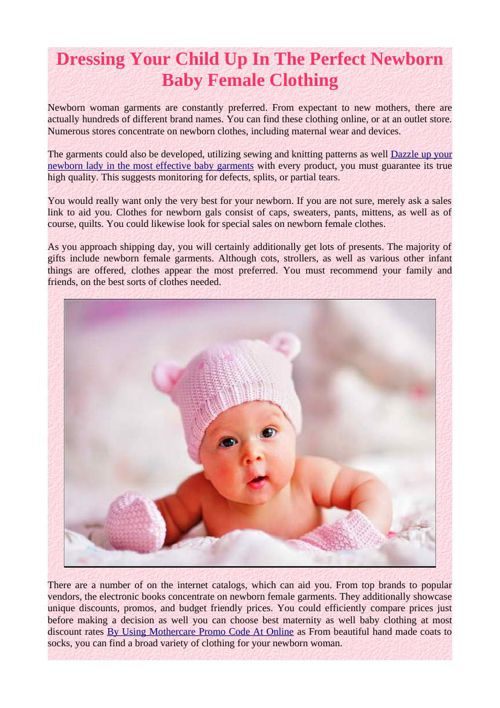 Dressing Your Child Up In The Perfect Newborn Baby Female Clothi