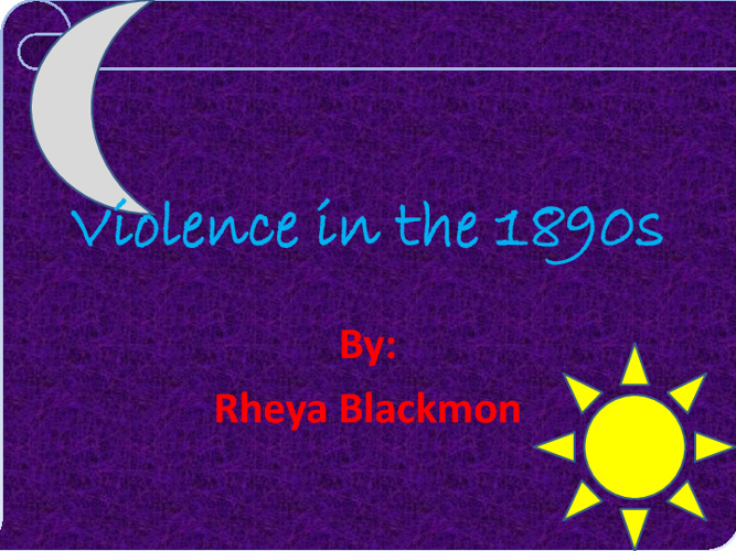 Violence in the 1890s 3