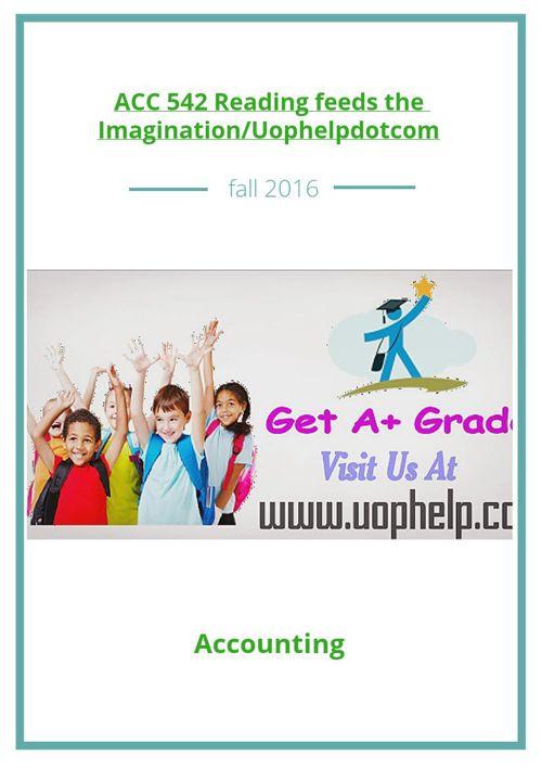 ACC 542 Reading feeds the Imagination/Uophelpdotcom