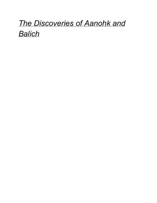 The Discoveries of Aanohk and Balich