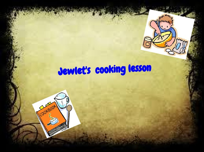 """Jewlet""""s Cooking Class"""