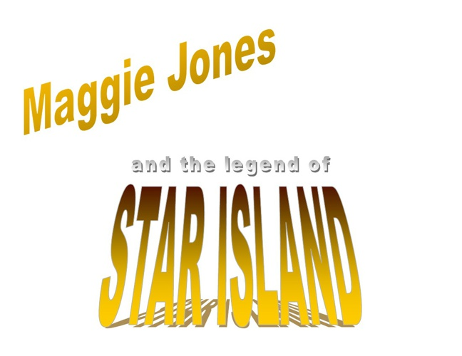 Maggi Jones and the Legend of Start Island