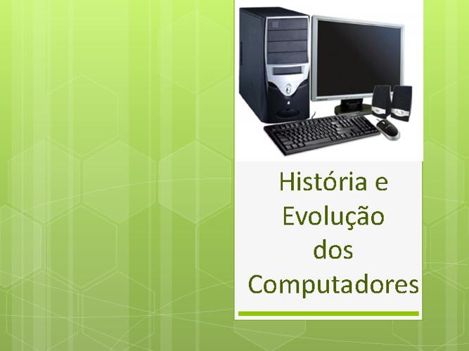 Grandes Marcos da História dos Computadores