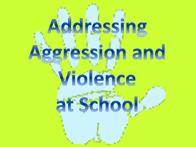 Addressing Aggression and Violence at School