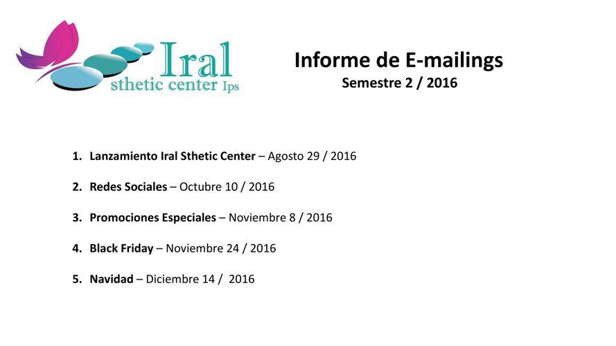 Informe E-mailings Semestre 2-2016 - Iral Sthetic Center