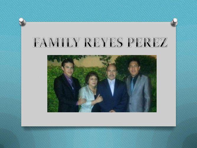 FAMILY REYES PEREZ
