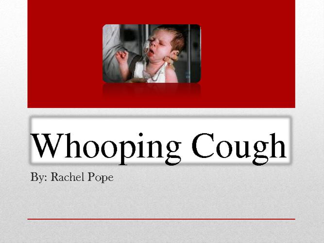rachel pope whooping cough!