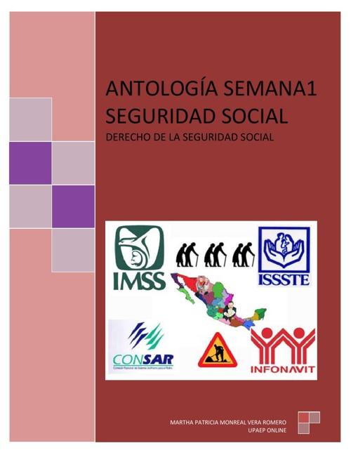 ANTOLOGÍA 1 DERECHO DE LA SEGURIDAD SOCIAL