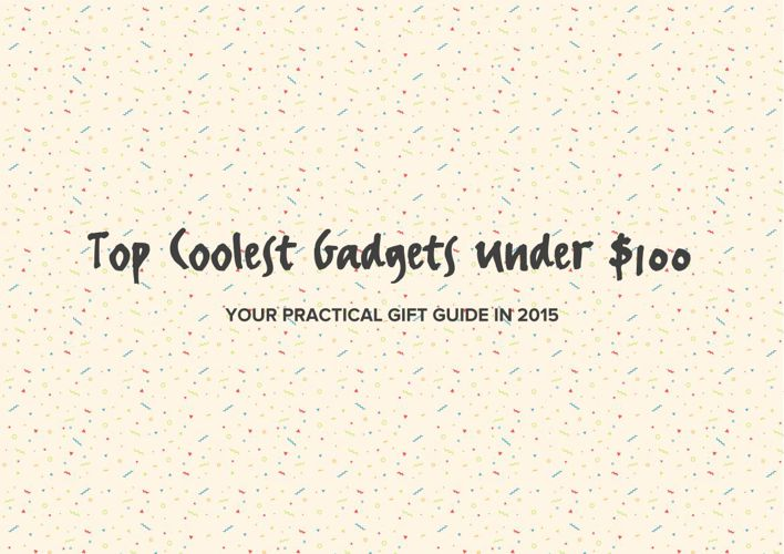 Your Gift Guide to Top Coolest Gadgets