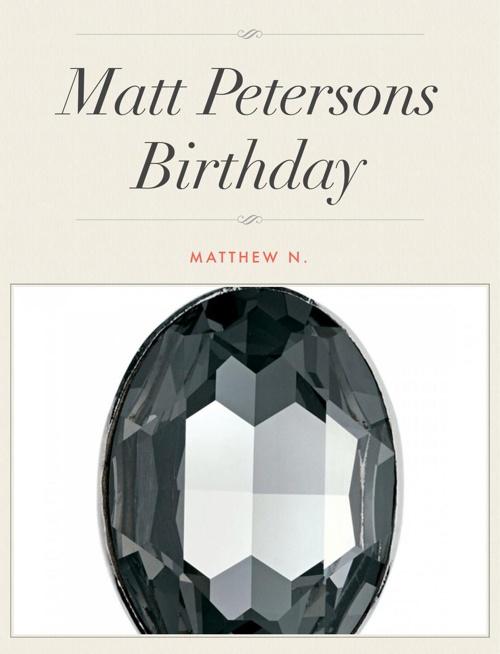 Matt Petersons Birthday
