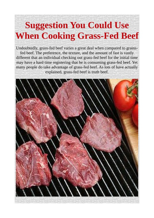 Suggestion You Could Use When Cooking Grass-Fed Beef
