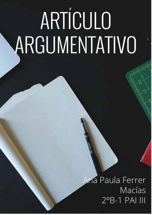 Ana Paula Ferrer Macias. 2ºB-1 Artículo Argumentativo