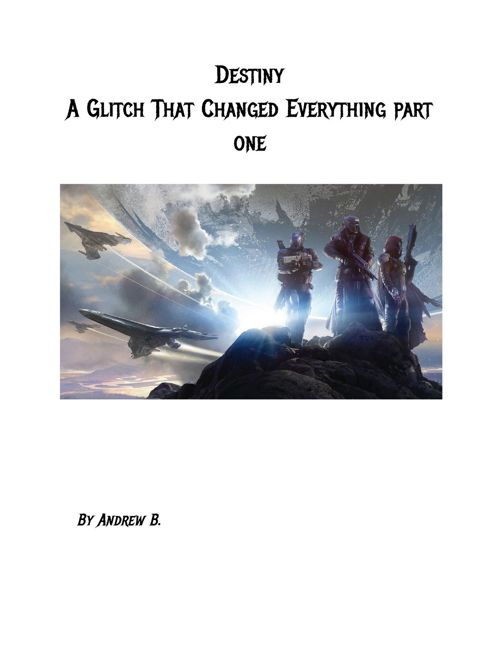 Destiny: A Glitch That Changed Everything