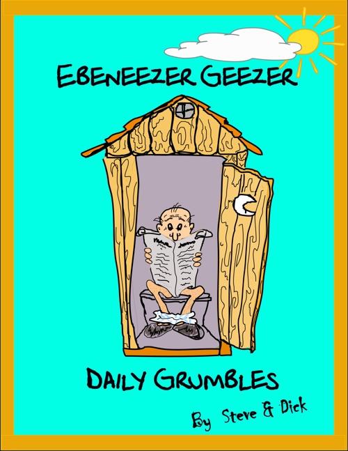 Ebeneezer Geezer Daily Grumbles