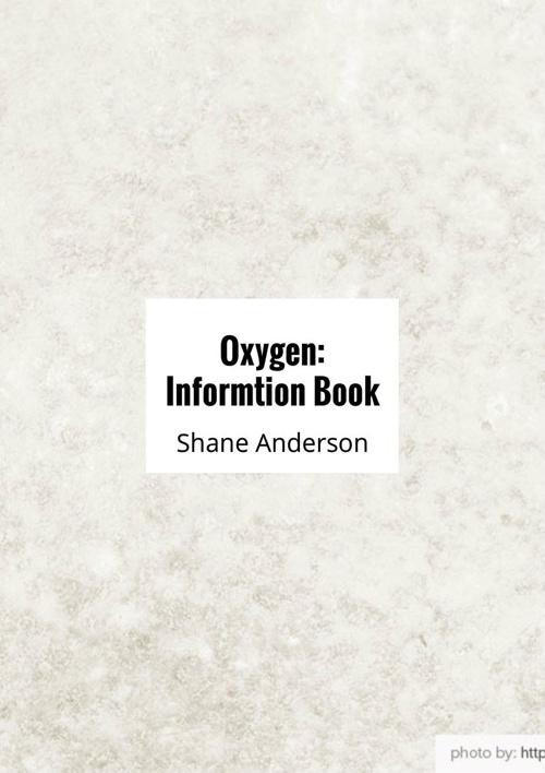 Oxygen: Information Book
