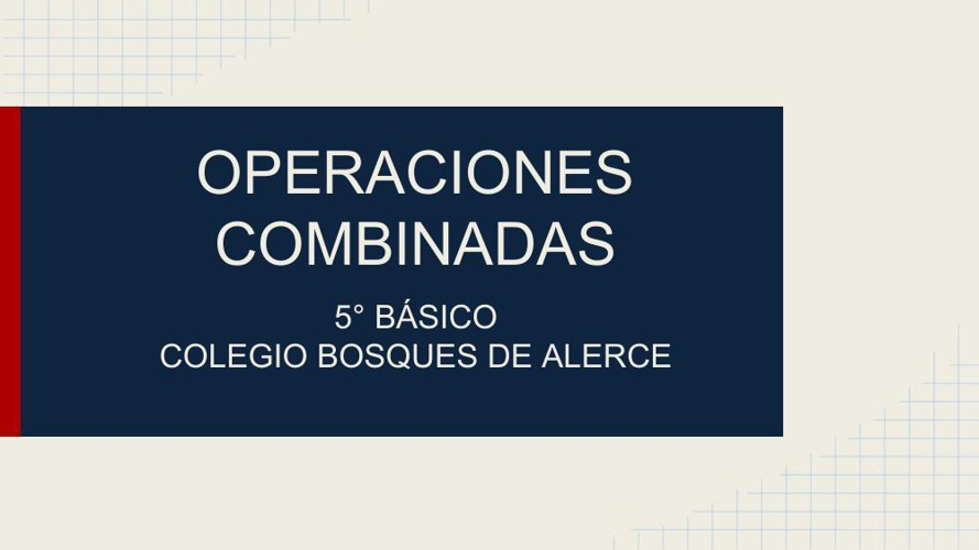 Presentación Operaciones Combinadas Números y operaciones. Prof.