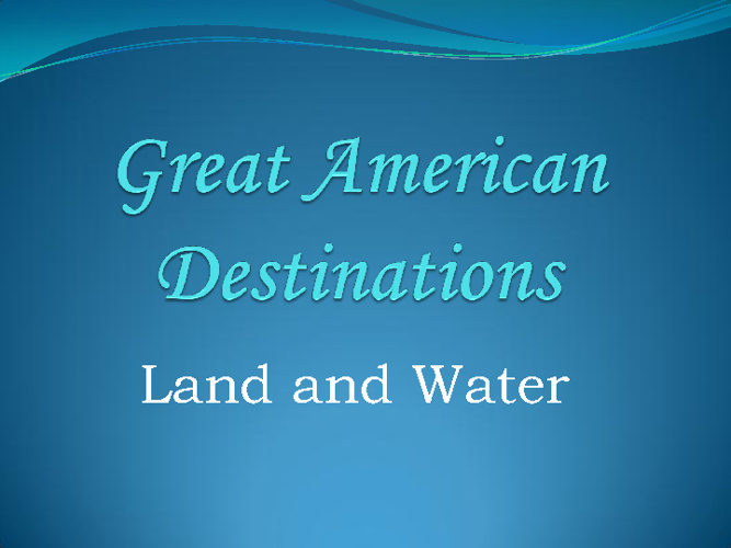 Great American Destinations