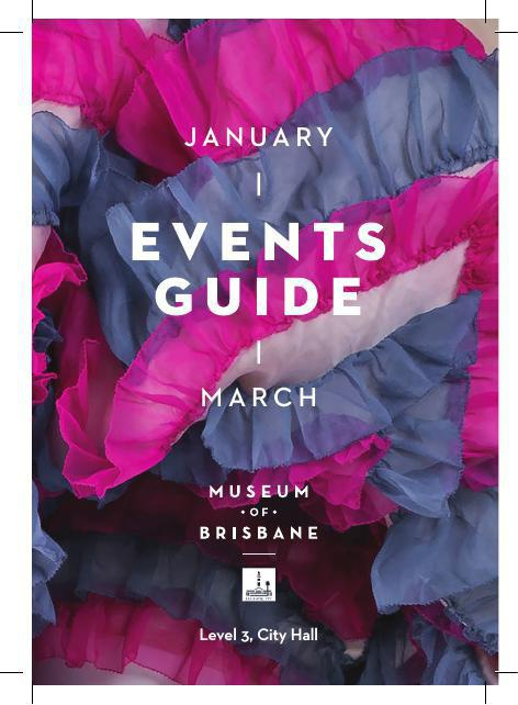 Museum of Brisbane Jan-Mar 2015 Events Guide