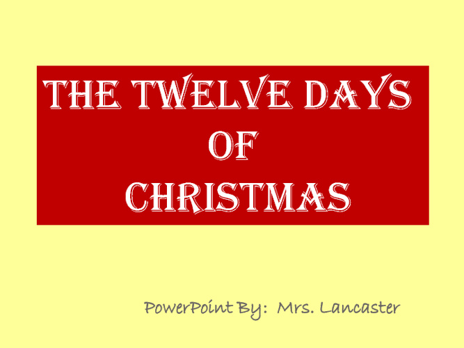 The Twelve Days of Christmas (Sample for Students)