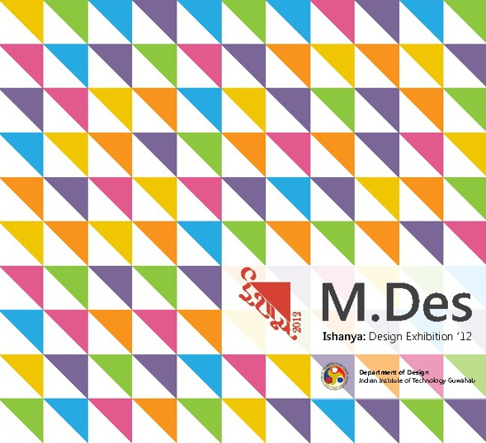 M.Des 2010-12, Batchbook for ISHANYA: Design Exhibition 2012