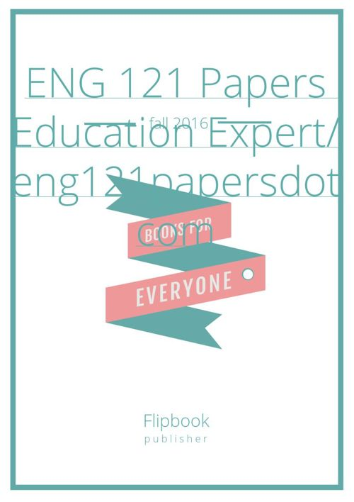 ENG 121 Papers  Education Expert/ eng121papersdotcom