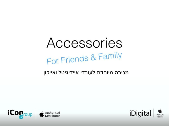 Accessories For Friends And Family